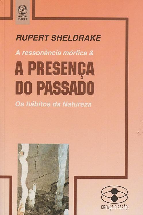 A Presença do Passado de Rupert Sheldrake