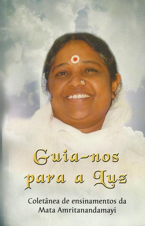 Guia-Nos Para a Luz  Sri Mata Amritanandamayi Devi