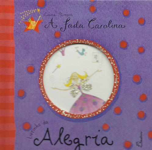 A Fada Carolina: Livrinho da Alegria de Emma Thomson