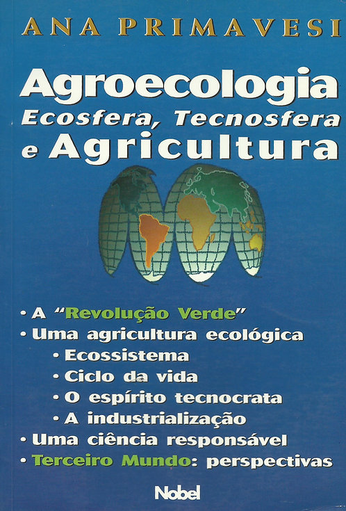 Agroecologia, Ecosfera, Tecnosfera e Agricultura de Ana Primavesi