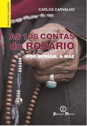 As 108 Contas do Rosário Por Myriam, a Mãe de Carlos Carvalho