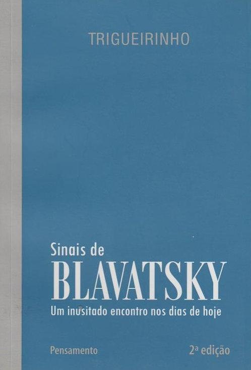 Sinais De Blavatsky  de José Trigueirinho Netto