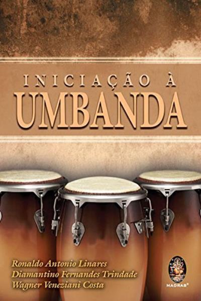 Iniciação à Umbanda de Wagner Veneziani Costa, Ronaldo Antonio Linares