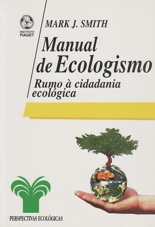 Manual de Ecologismo Rumo à Cidadania Ecológica de Mark J. Smith