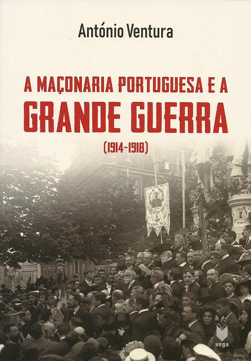 A Maçonaria Portuguesa e a Grande Guerra (1914-1918) de António Ventura