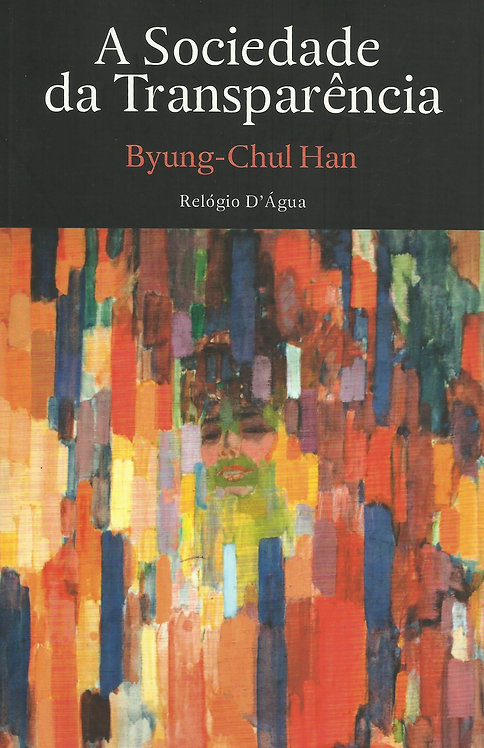 A Sociedade da Transparência de Byung-Chul Han