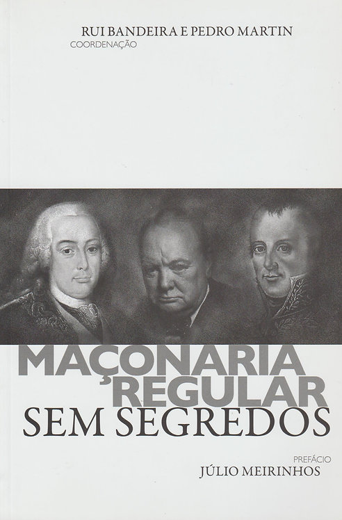 Maçonaria Regular Sem Segredos de Rui Bandeira e Pedro Martin