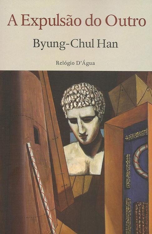 A Expulsão do Outro de Byung-Chul Han