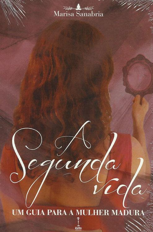 A Segunda Vida: Um Guia Para a Mulher Madura de Marisa Sanabria