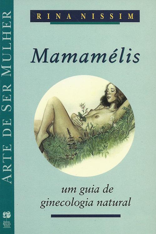 Mamamelis: Um Guia de Ginecologia Natural