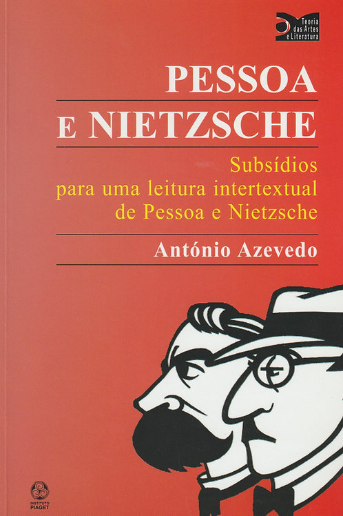 Pessoa e Nietzsche Subsídios para uma leitura intertextual de Pessoa e Nietzsche