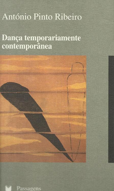 Dança Temporariamente Contemporânea de António Pinto Ribeiro