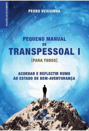 Pequeno Manual de Transpessoal I de Pedro Veiguinha
