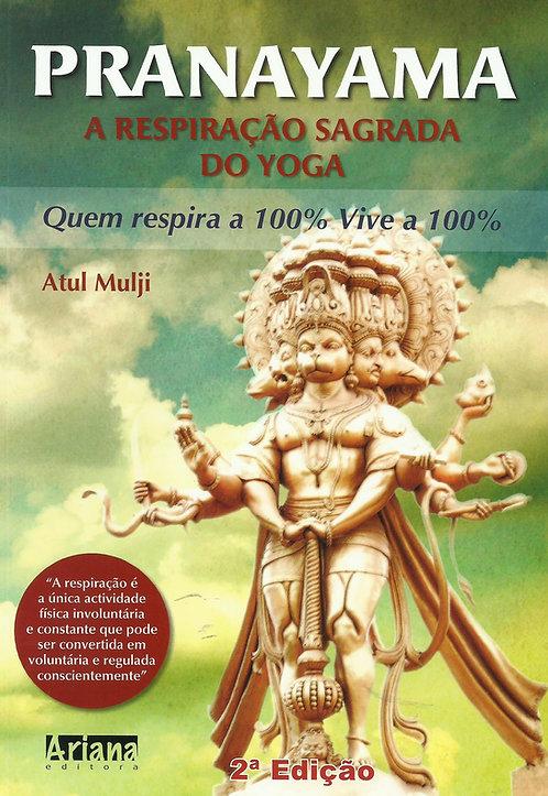 Pranayama A Respiração sagrada do Yoga de Atul Mulji