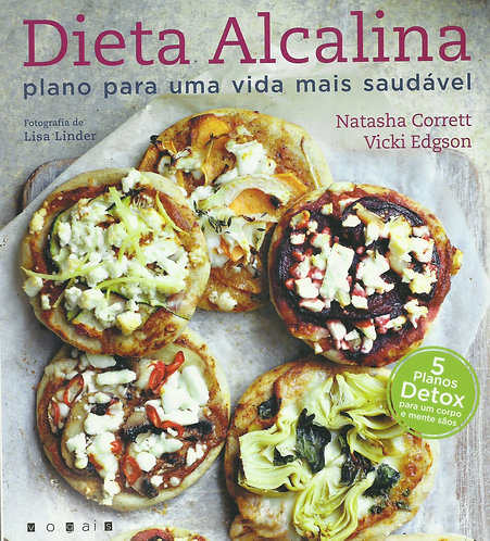 Dieta Alcalina: Plano para Uma Vida Mais Saudável de Natasha Corrett e Vicki Edg