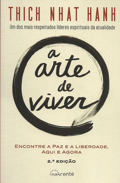 A Arte de Viver (2ª Edição) de Thich Nhat Hanh