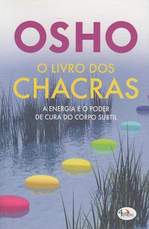 O Livro dos Chacras A energia e o poder de cura do corpo subtil de Osho