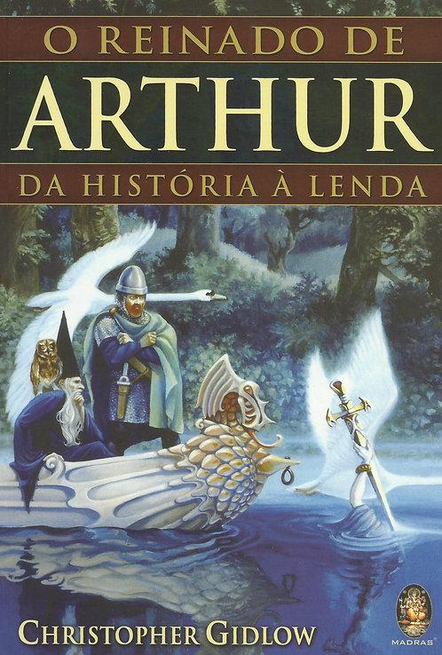 O Reinado de Arthur Da História à Lenda de Christopher Gidlow