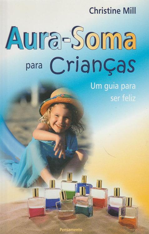 Aura-Soma Para Crianças Um guia para ser feliz de Christine Mill