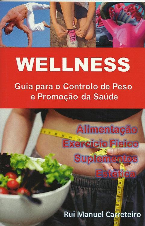 Wellness Guia para o Controlo de Peso e Promoção da Saúde de Rui Carreteiro