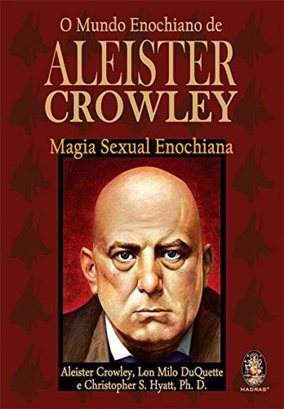 O Mundo Enochiano de Aleister Crowley de Aleister Crowley, Lon Milo Duquette