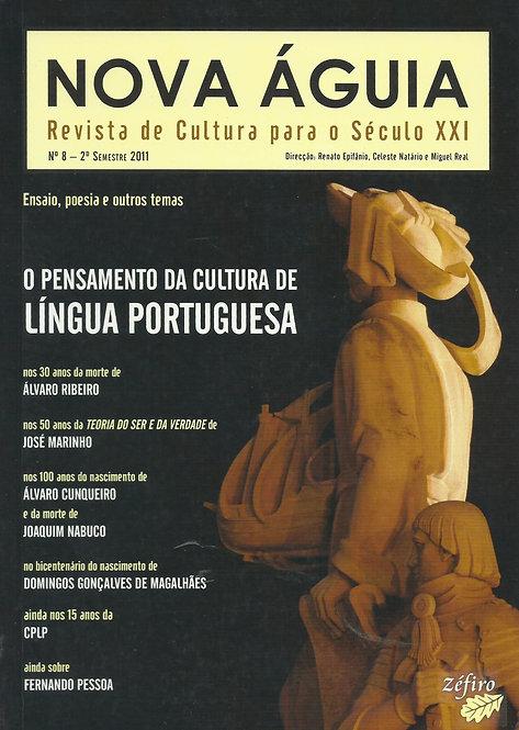 Nova Águia Nº 8 O Pensamento da Cultura de Língua Portuguesa