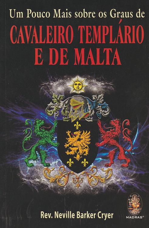 Um Pouco Mais sobre os Graus de Cavaleiro Templário e de Malta de Neville Barker