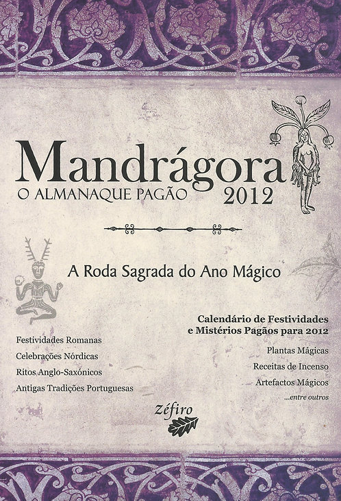 Mandrágora - Almanaque Pagão 2012 A Roda Sagrada do Ano Mágico