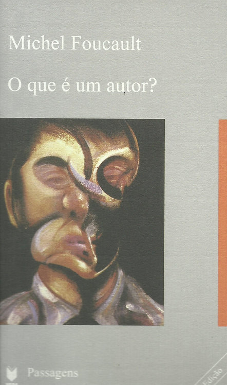O que é um Autor? de Michel Foucault