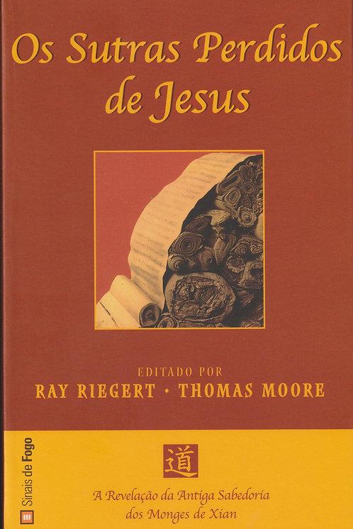 Os Sutras Perdidos de Jesus de de Thomas Moore e Ray Riegert