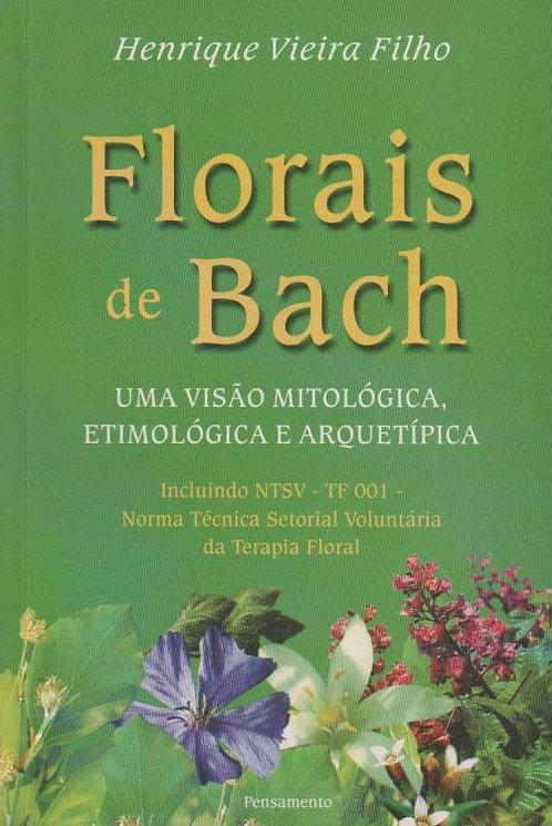 Florais de Bach Uma Visão Mitológica, Etimológica, Arquetípica de Henrique Filho