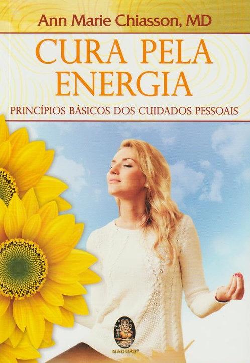 Cura pela Energia Princípios Básicos dos Cuidados Pessoais de Ann Marie Chiasson