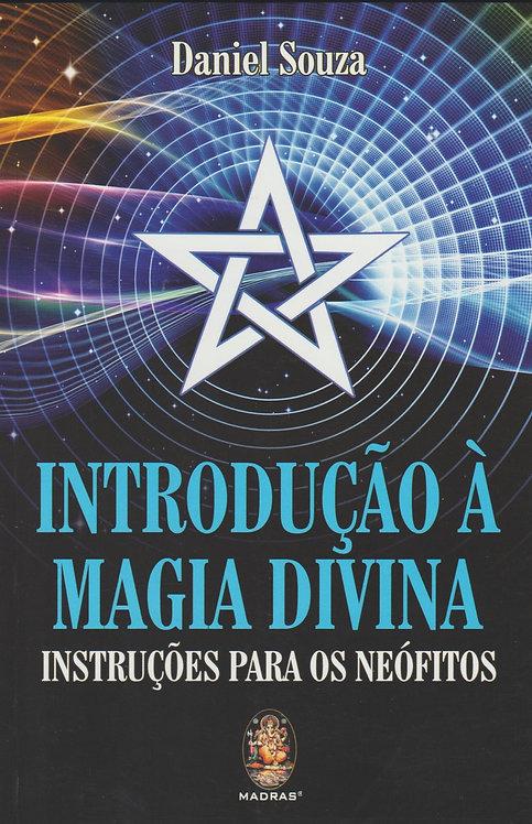 Introdução à Magia Divina Instruções para os Neófitos de Daniel Souza