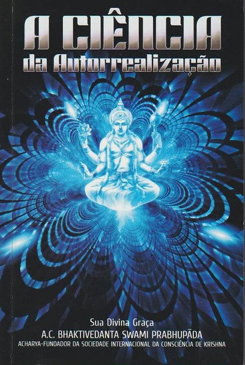 A Ciência da Autorrealização de Prabhupada,A. C. Bhaktivedanta Swami
