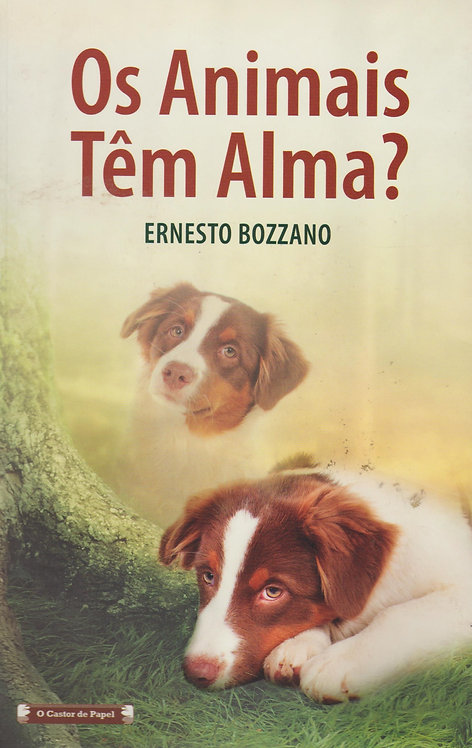 Os Animais Têm Alma? de Ernesto Bozzano
