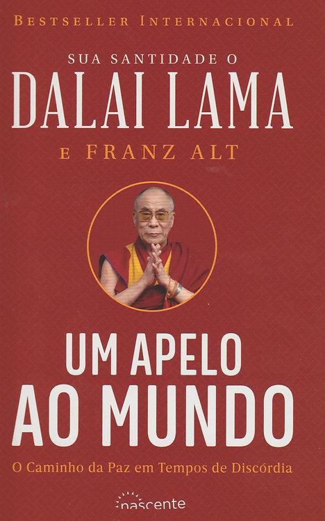 Um Apelo ao Mundo O Caminho da Paz em Tempos de Discórdia de Dalai Lama e Franz