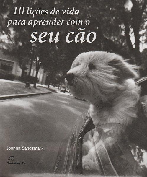 10 Lições de Vida para Aprender com o Seu Cão de Joanna Sandsmark