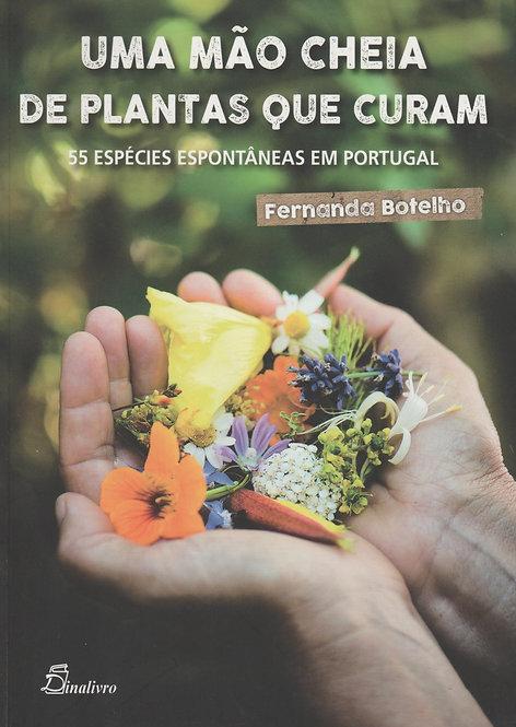 Uma Mão Cheia de Plantas que Curam de Fernanda Botelho