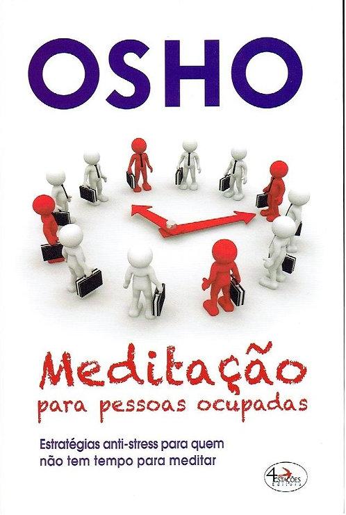 Meditação Para Pessoas Ocupadas de Osho