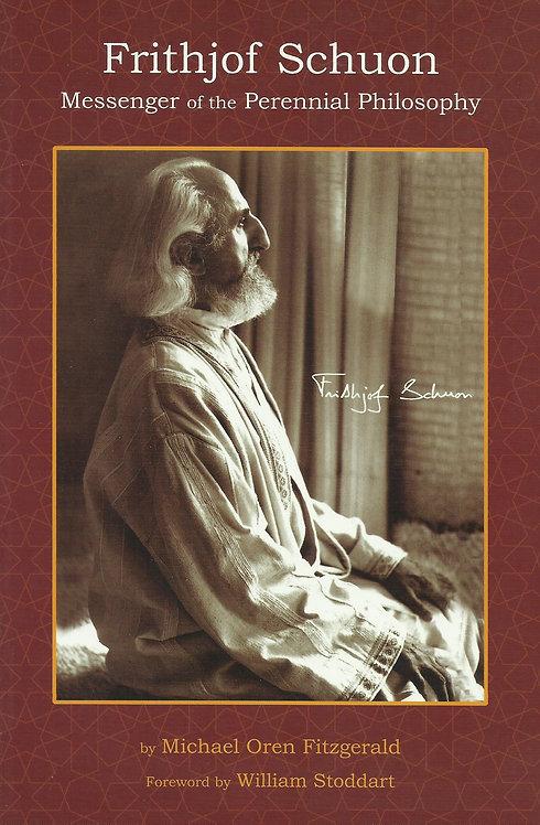 Frithjof Schuon: Messenger of the Perennial Philosophy de Frithjof Schuon