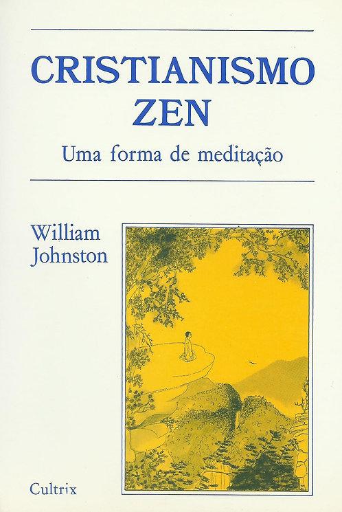 Cristianismo Zen Uma forma de meditação de William Johnston