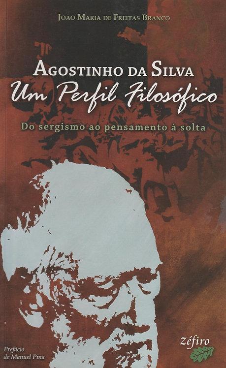 Agostinho da Silva - Um Perfil Filosófico de João Maria de Freitas Branco