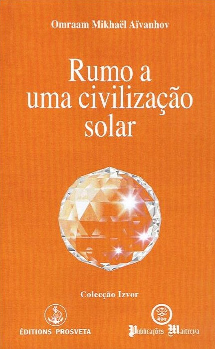 Rumo a uma Civilização Solar de Omraam Mikhael Aivanhov
