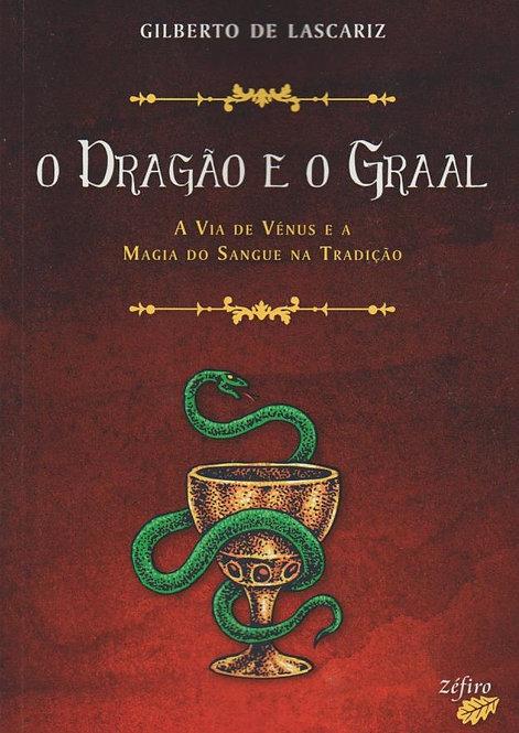 O Dragão e o Graal  de Gilberto de Lascariz