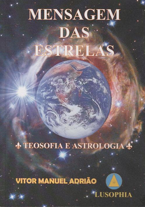 Mensagem das Estrelas, Teosofia e Astrologia de Vitor Manuel Adrião