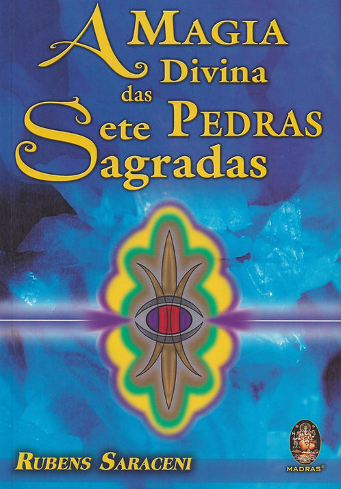 A Magia Divina das Sete Pedras Sagradas de Rubens Saraceni