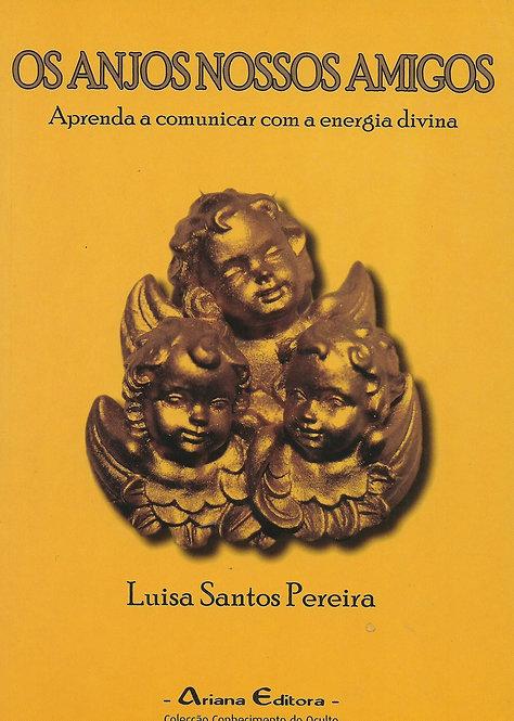 Os Anjos Nossos Amigos de Luísa Santos Pereira