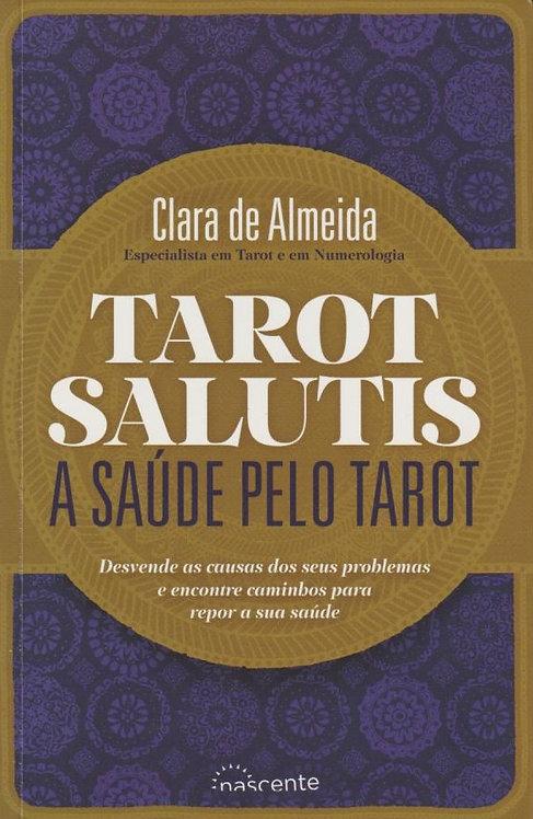 Tarot Salutis A Saúde pelo Tarot de Clara de Almeida
