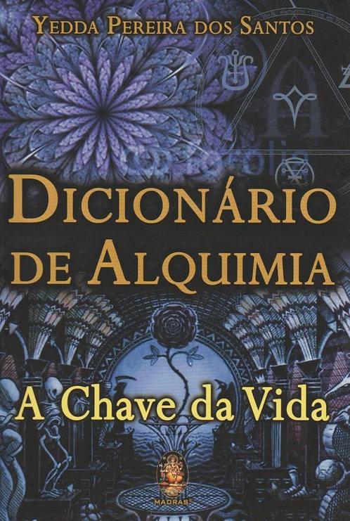 Dicionário de Alquimia A Chave da Vida de Yedda Pereira dos Santos