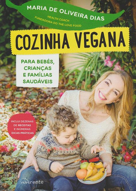 Cozinha Vegana para Bebés, Crianças e Famílias Saudáveis de Maria Dias
